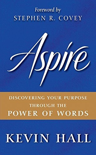 Kevin Hall Aspire Discovering Your Purpose Through The Power Of Wor