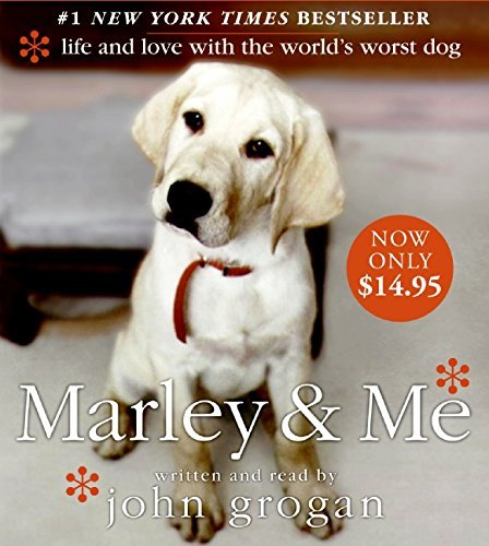 John Grogan Marley & Me Life And Love With The World's Worst Dog Abridged