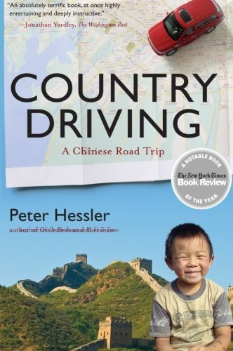 Peter Hessler Country Driving A Chinese Road Trip