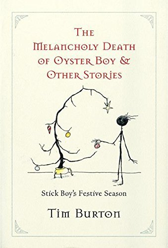 Tim Burton Melancholy Death Of Oyster Boy The Holiday Ed. And Other Stories