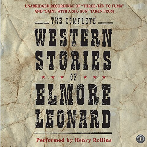 Elmore Leonard The Complete Western Stories Of Elmore Leonard CD Abridged