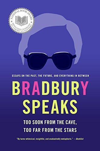 Ray Bradbury Bradbury Speaks Too Soon From The Cave Too Far From The Stars
