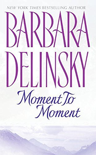 Barbara Delinsky Moment To Moment