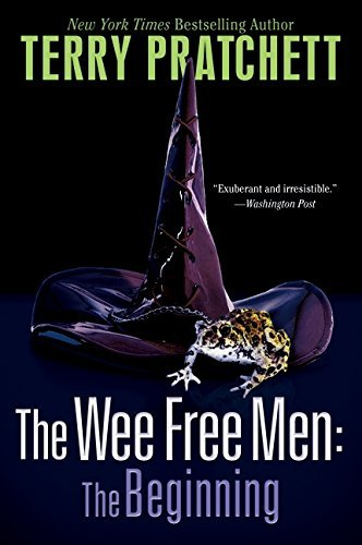 Terry Pratchett The Wee Free Men The Beginning The Wee Free Men And A Hat Full Of