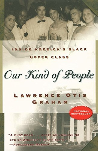Lawrence Otis Graham Our Kind Of People Inside America's Black Upper Class