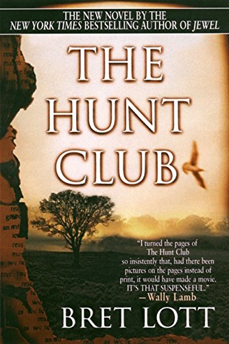 Bret Lott The Hunt Club