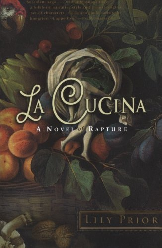 Lily Prior La Cucina A Novel Of Rapture