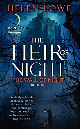 Helen Lowe The Heir Of Night A Wall Of Night Book One