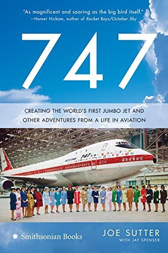 Joe Sutter 747 Creating The World's First Jumbo Jet And Other Ad