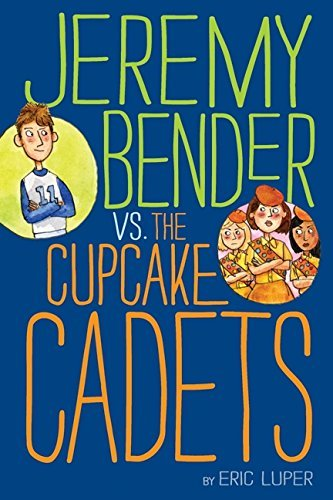 Eric Luper Jeremy Bender Vs. The Cupcake Cadets