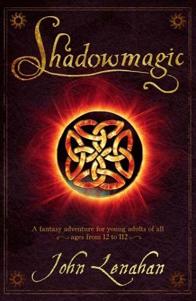 John Lenahan Shadowmagic (shadowmagic Book 1)