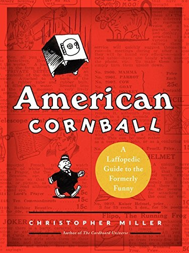 Christopher Miller American Cornball A Laffopedic Guide To The Formerly Funny