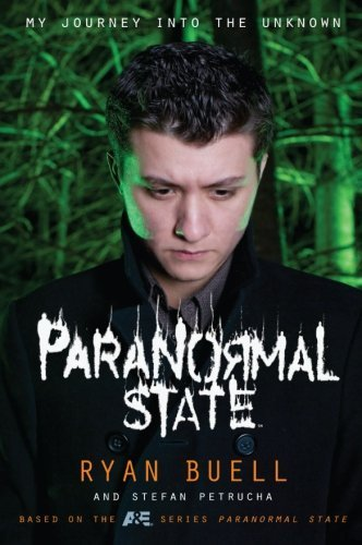 Ryan Buell Paranormal State My Journey Into The Unknown