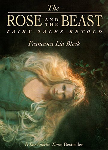 Francesca Lia Block The Rose And The Beast Fairy Tales Retold