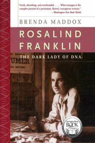 Brenda Maddox Rosalind Franklin The Dark Lady Of Dna Perennial