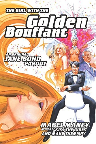 Mabel Maney The Girl With The Golden Bouffant An Original Jane Bond Parody