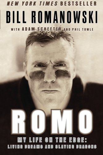 Bill Romanowski Romo My Life On The Edge Living Dreams And Slaying Dr