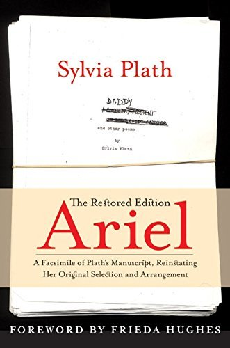 Sylvia Plath Ariel The Restored Edition A Facsimile Of Plath's Manu Critical