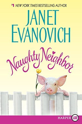 Janet Evanovich Naughty Neighbor Large Print