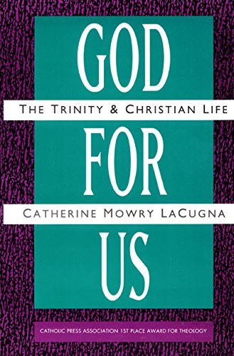 Catherine M. Lacugna God For Us The Trinity And Christian Life Revised