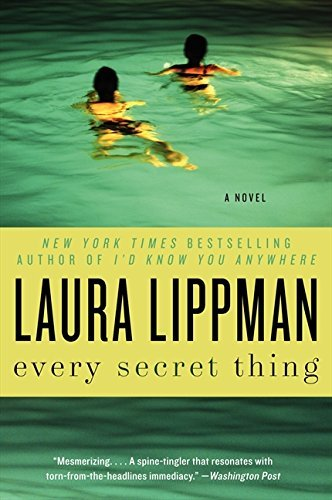 Laura Lippman Every Secret Thing