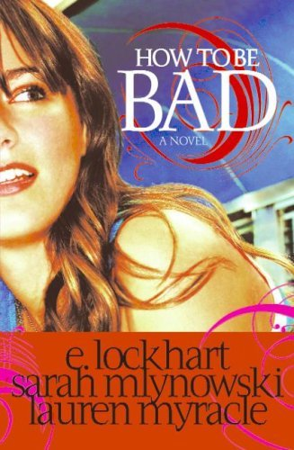 E. Lockhart How To Be Bad