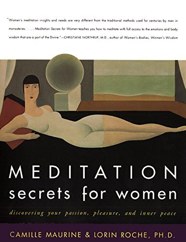 Camille Maurine Meditation Secrets For Women Discovering Your Passion Pleasure And Inner Pea