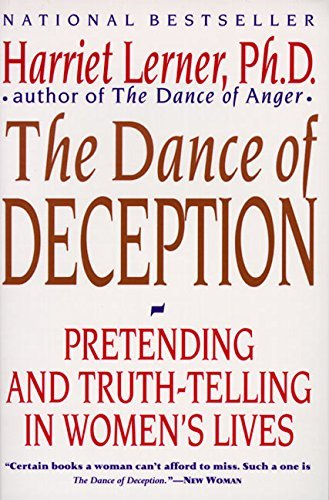 Harriet Lerner The Dance Of Deception A Guide To Authenticity And Truth Telling In Wome