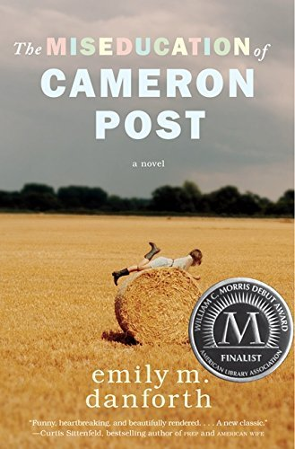 Emily M. Danforth The Miseducation Of Cameron Post