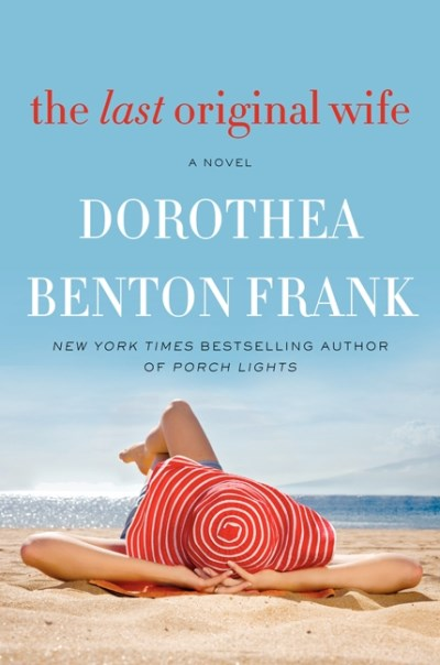 Dorothea Benton Frank The Last Original Wife