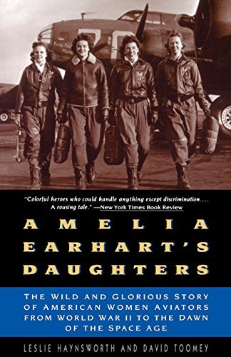 Leslie Haynsworth Amelia Earhart's Daughters The Wild And Glorious Story Of American Women Avi