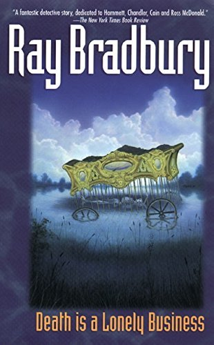 Ray Bradbury Death Is A Lonely Business