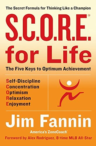 Jim Fannin S.C.O.R.E. For Life The Secret Formula For Thinking Like A Champion