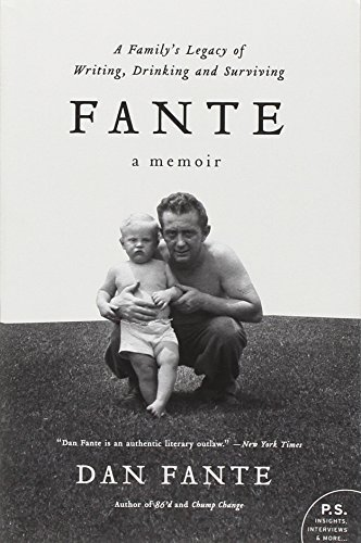 Dan Fante Fante A Family's Legacy Of Writing Drinking And Surviv