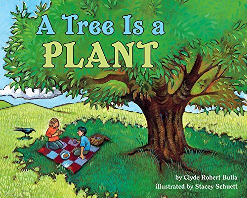 Clyde Robert Bulla A Tree Is A Plant