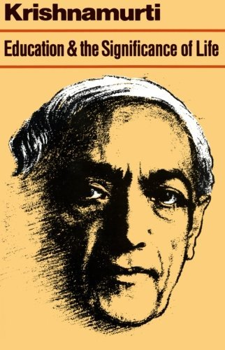Jiddu Krishnamurti Education And The Significance Of Life