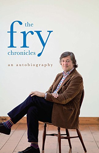 Stephen Fry The Fry Chronicles An Autobiography