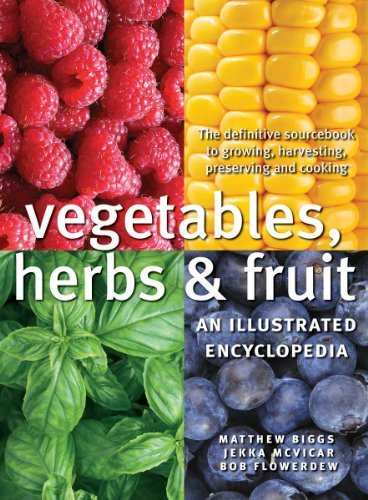 Matthew Biggs Vegetables Herbs And Fruit An Illustrated Encyclopedia