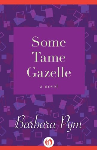 Barbara Pym Some Tame Gazelle