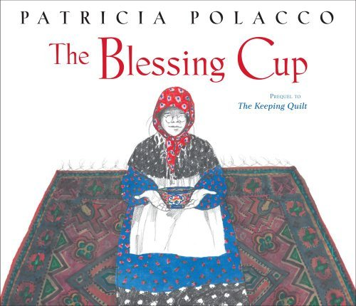Patricia Polacco The Blessing Cup