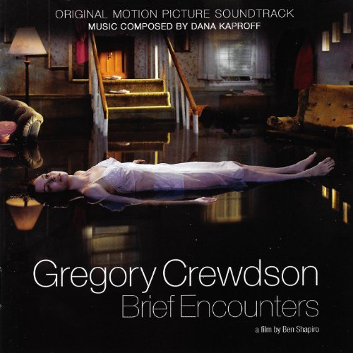 Dana Kaproff Gregory Crewdson Brief Encount