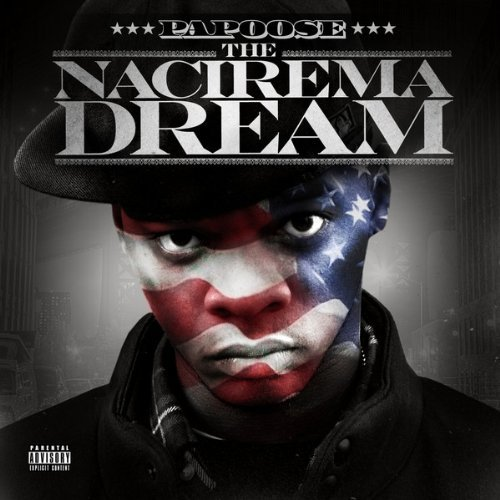 Papoose Nacirema Dream Explicit Version