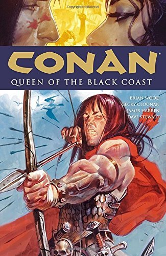 Brian Wood Conan Queen Of The Black Coast
