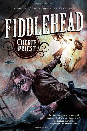 Cherie Priest Fiddlehead