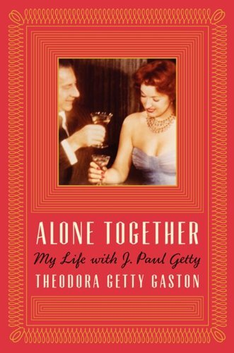 Theodora Getty Gaston Alone Together My Life With J. Paul Getty