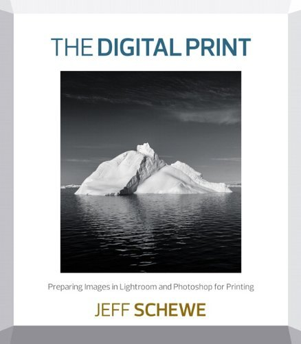 Jeff Schewe The Digital Print Preparing Images In Lightroom And Photoshop For P