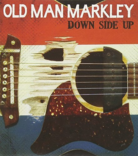 Old Man Markley Down Side Up