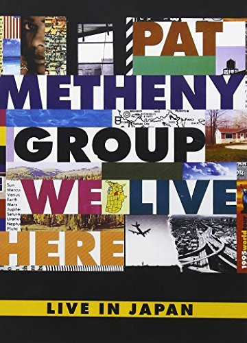 Pat Metheny Pat Metheny Group We Live Here Nr