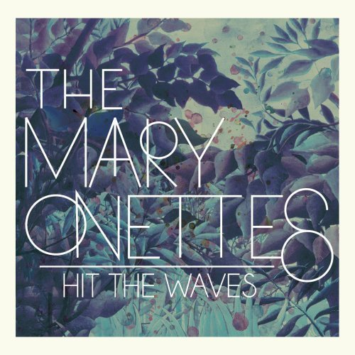 Mary Onettes Hit The Waves