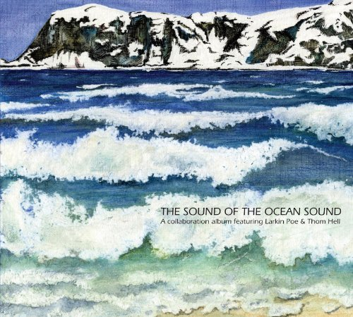 Larkin Poe & Thom Hell Sound Of The Ocean Sound